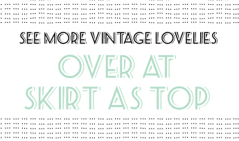 vintage may ||  craftiness is not optional & skirt as top